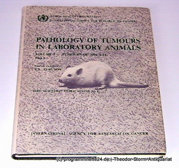 Pathology of Tumors in Laboratory Animals. Volume I - Tumors of the Rat. Part 1.
