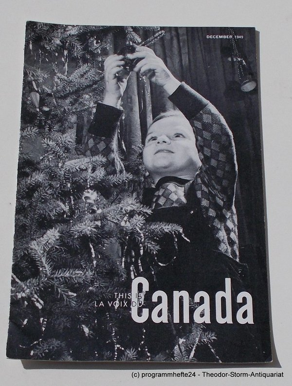 Programmheft This is Canada. La Voix du Canada DECEMBER 1949 Canadian Broadcasti