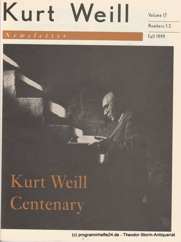 Kurt Weill Newsletter Volume 17 Number 1-2 Fall 1999 Kurt Weill Foundation